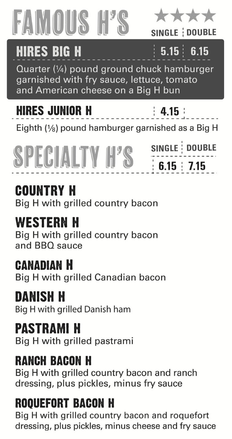 Hires Big H menu - famous H, specialty H